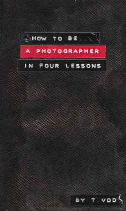How to Be a Photographer in four lessons bookcover published by André Frère Éditions
