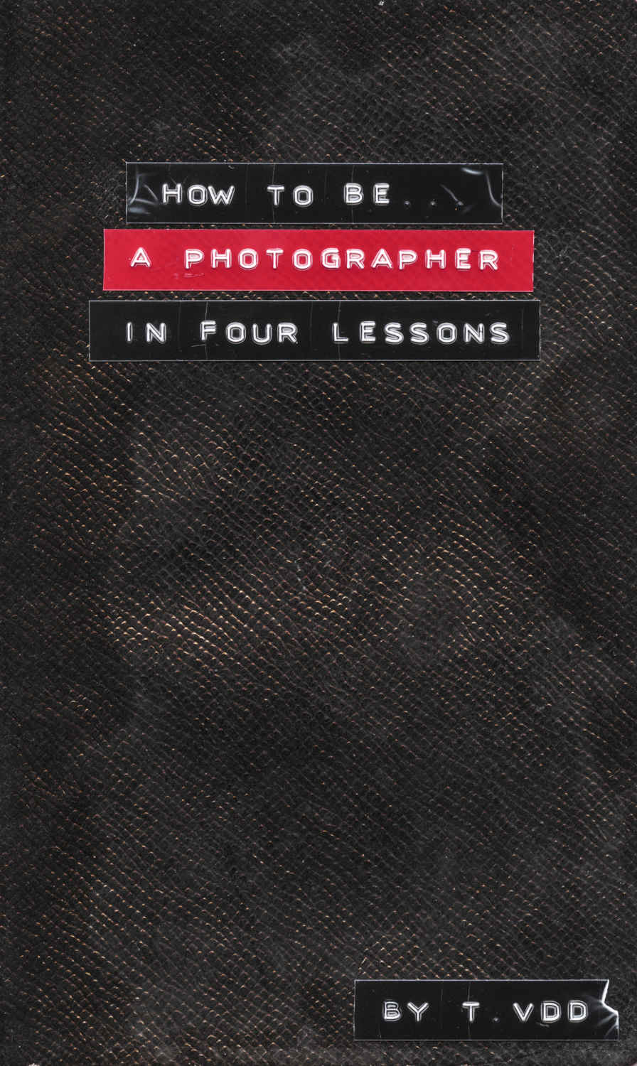 Couverture de How to Be a Photographer in 4 lessons publié aux Éditions André Frère