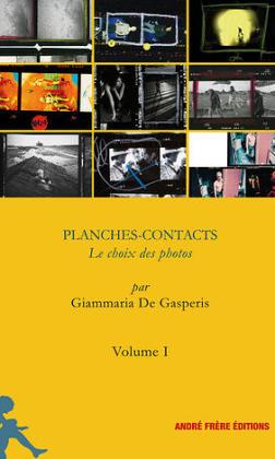 Couverture de l'ouvrage «Planches-Contacts Volume 1» aux Éditions André Frère