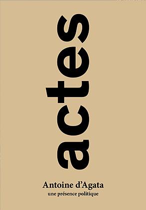 Couverture du livre «actes» d'Antoine d'Agata chez André Frère Éditions