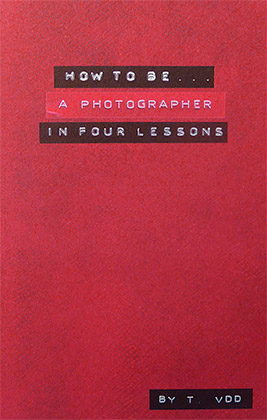 How to be a photographer in four lessons - 2e édition couverture publié par André Frère Éditions