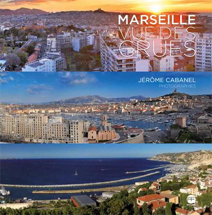 Couverture de « Marseille vue des grues » par Jérôme Cabanel, pulbié chez André Frère Éditions