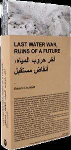 Last Water War, Émeric Lhuisset, André Frère Éditions