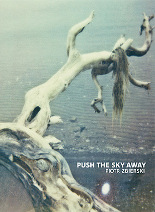 push-sky-away-piotr-zbierski-andre-frere-editions
