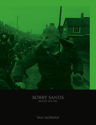 bobby-sands--yan-morvan-andre-frere-editions-couv